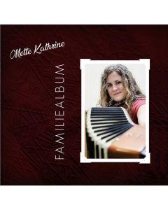 Familiealbum - Mette Kathrine