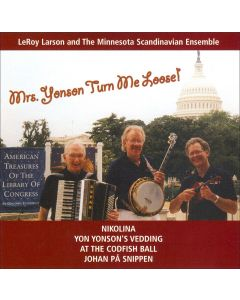 Mrs. Yonson Turn Me Loose! - LeRoy Larson and the Minnesota Scandinavian Ensemble