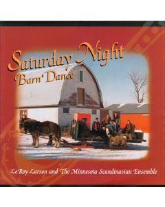 Saturday Night Barn Dance - LeRoy Larson and The Minnesota Scandinaian Ensemble