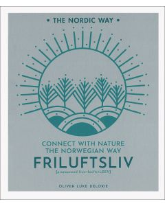 Friluftsliv: Connect with Nature the Norwegian Way