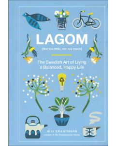 Lagom (Not Too Little,Not Too Much)