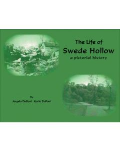 The Life of Swede Hollow
