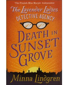 The Lavender Ladies Detective Agency #1: Death in Sunset Grove