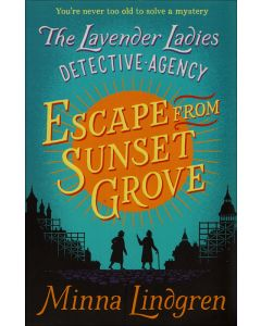 The Lavender Ladies Detective Agency #2: Escape From Sunset Grove