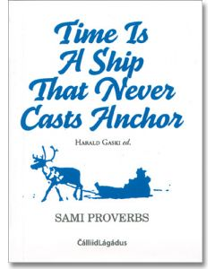 Time Is A Ship That Never Casts Anchor - Sami Proverbs