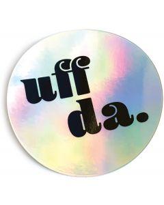 Uff Da Iridescent Sticker