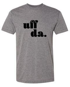 Uff Da T Shirt