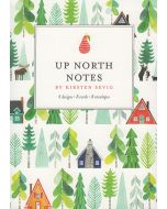 Up North Notes by Kirsten Sevig