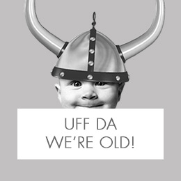 Ingebretsens-Uff-Da-Were-Old