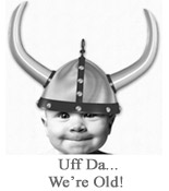 Uff-Da-We-Are-Old