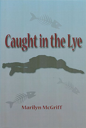 Caught-in-the-Lye-Marilyn-McGriff_1
